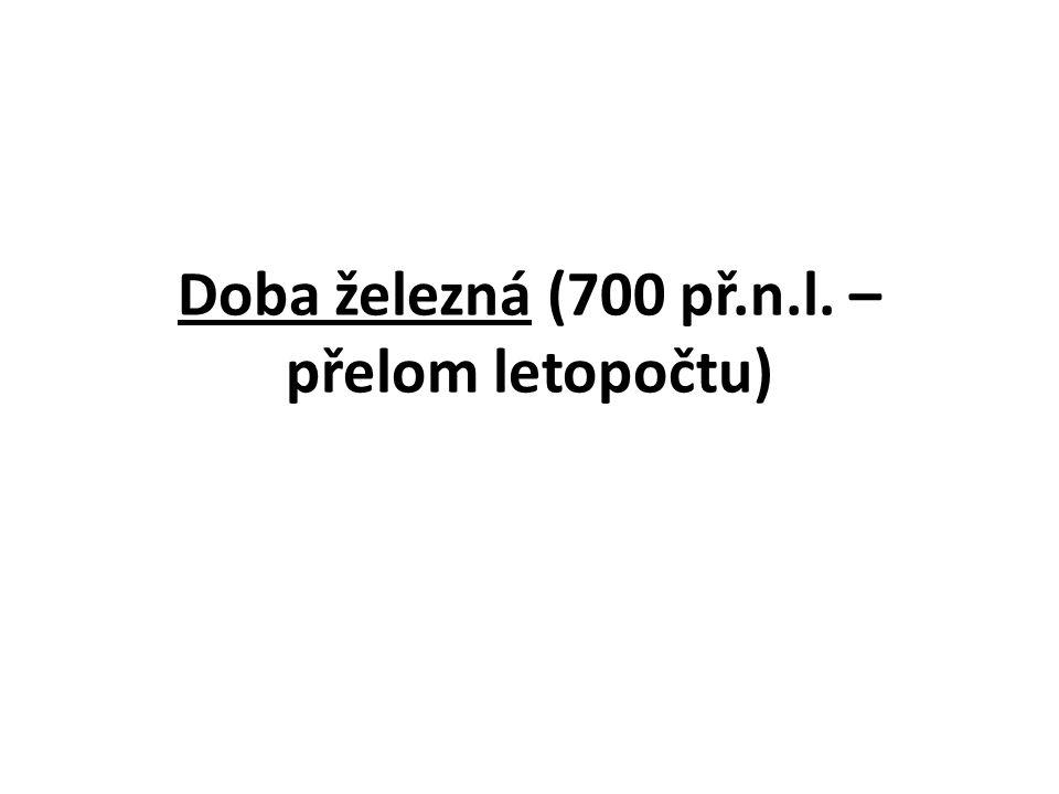 Doba železná (700 př.n.l. – přelom letopočtu)