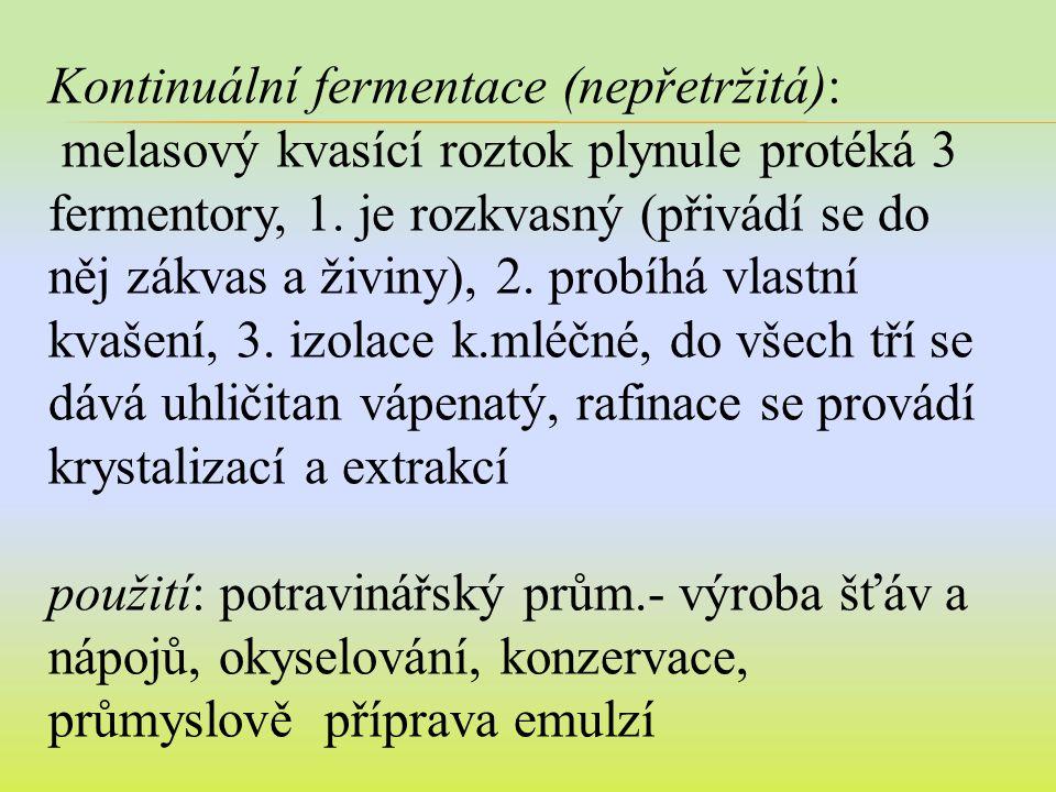 Kontinuální fermentace (nepřetržitá):