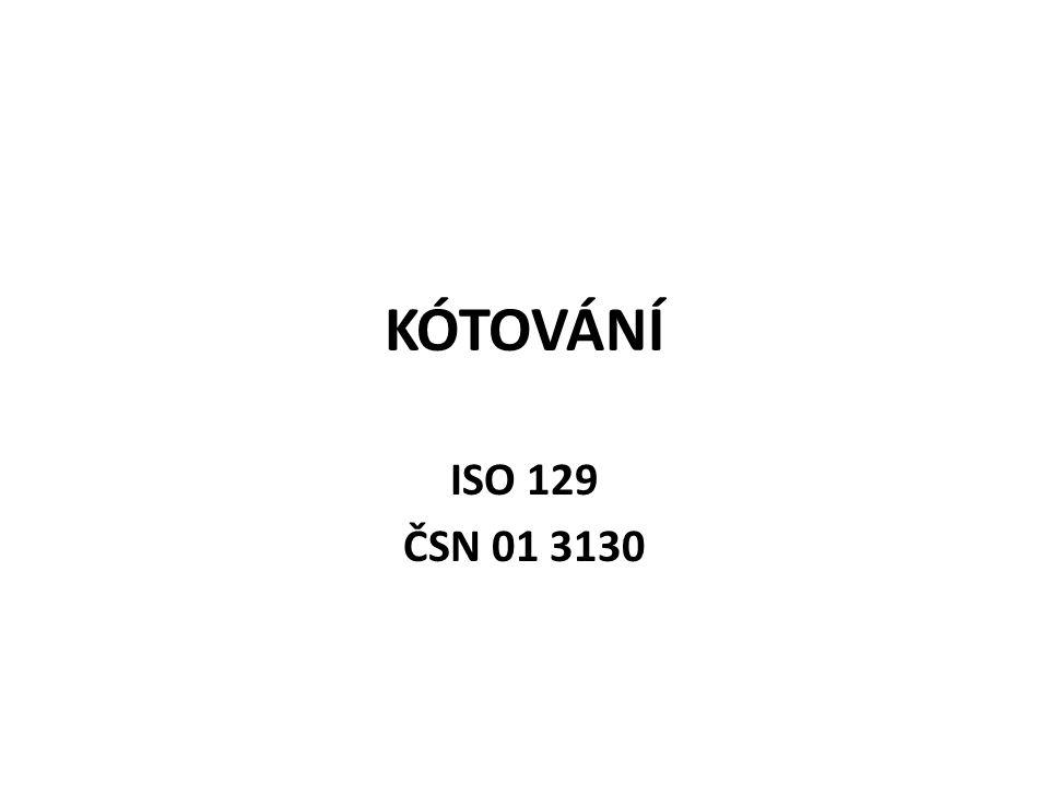KÓTOVÁNÍ ISO 129 ČSN 01 3130