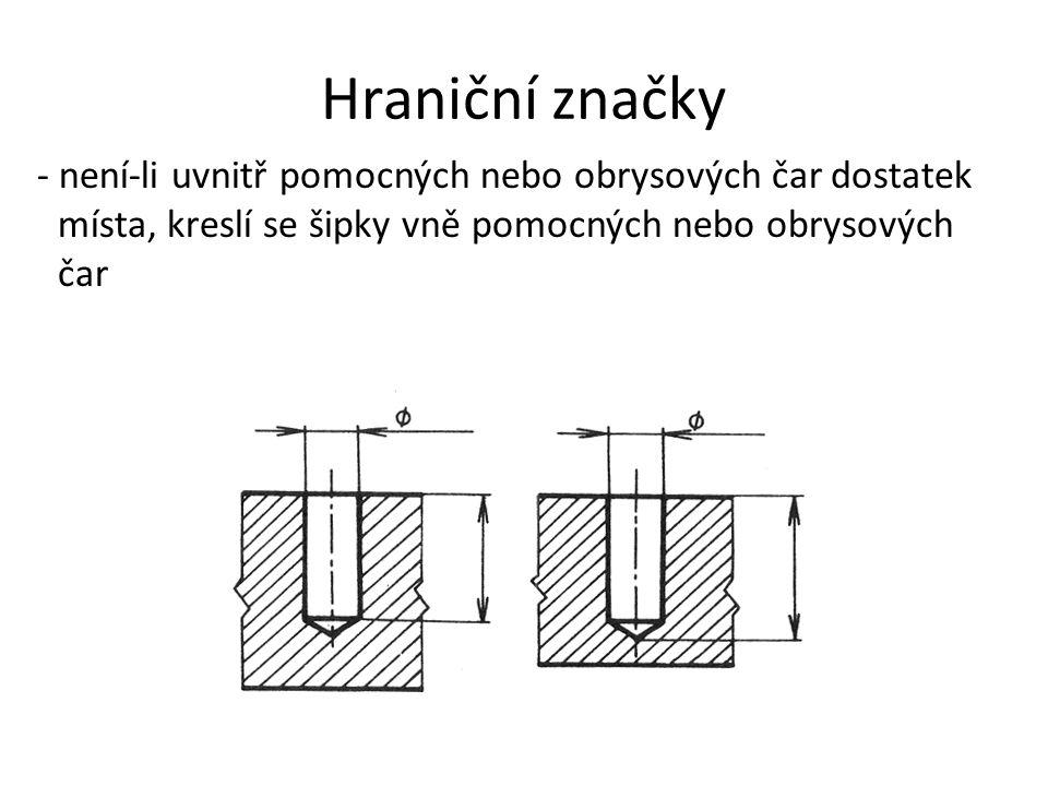 Hraniční značky - není-li uvnitř pomocných nebo obrysových čar dostatek místa, kreslí se šipky vně pomocných nebo obrysových čar.