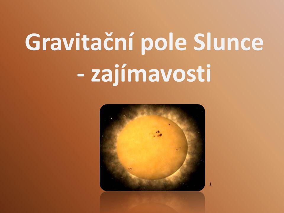Gravitační pole Slunce - zajímavosti
