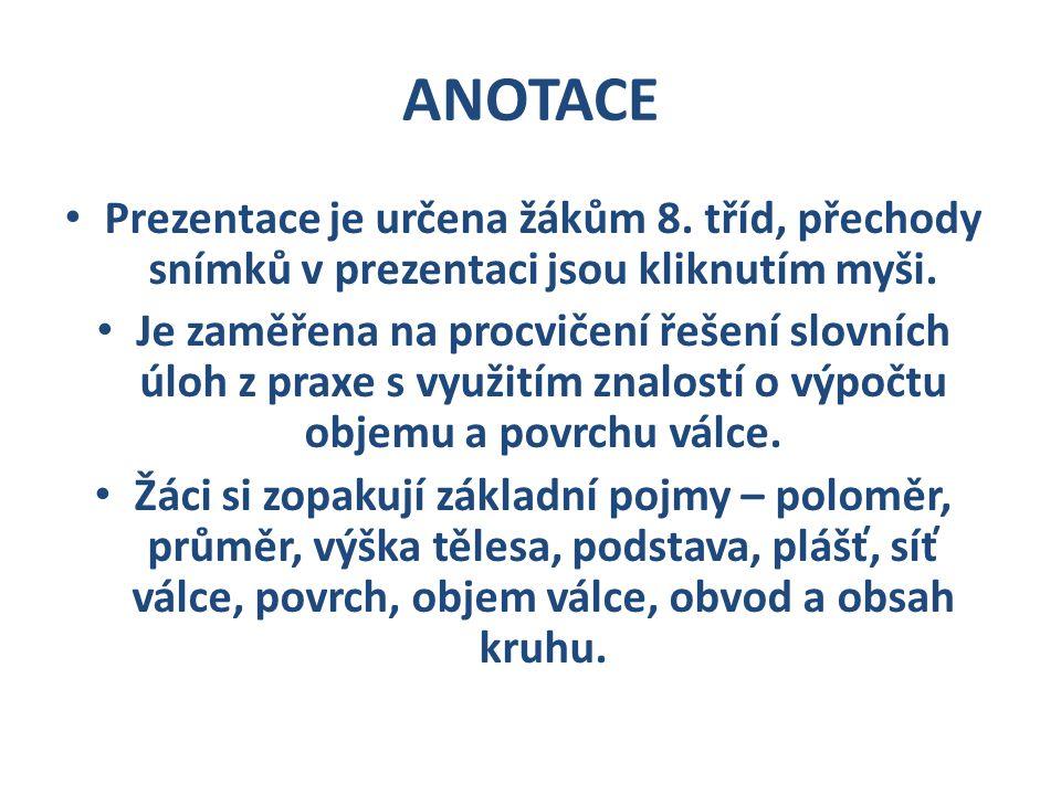 ANOTACE Prezentace je určena žákům 8. tříd, přechody snímků v prezentaci jsou kliknutím myši.