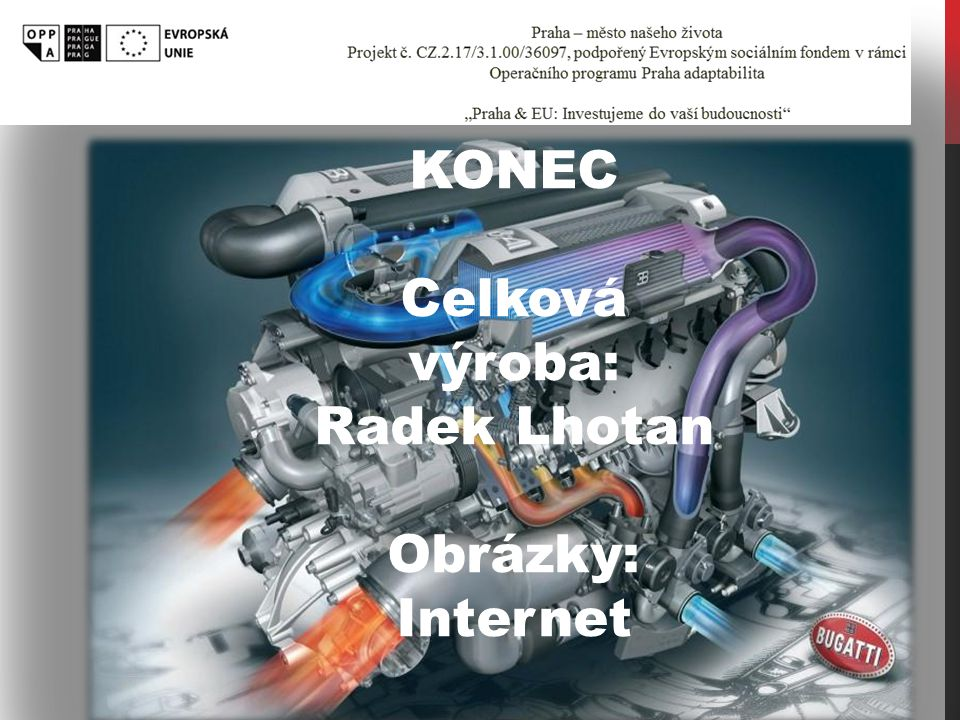 KONEC Celková výroba: Radek Lhotan. Obrázky: Internet.