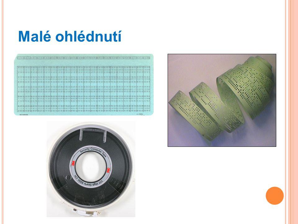 Malé ohlédnutí Děrné štítky, děrná páska a magnetická páska