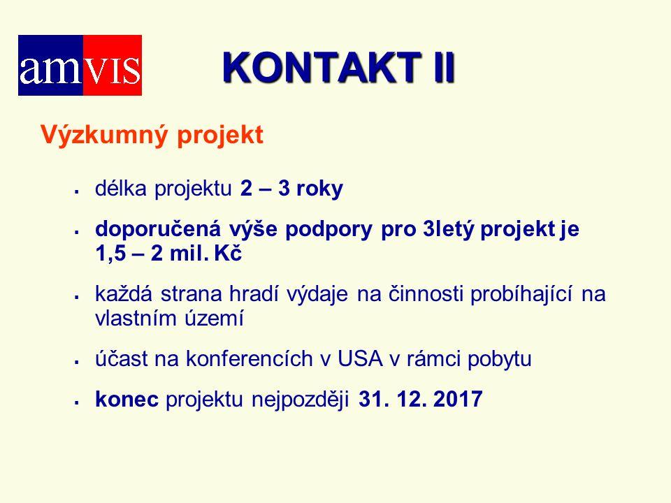 KONTAKT II Výzkumný projekt délka projektu 2 – 3 roky