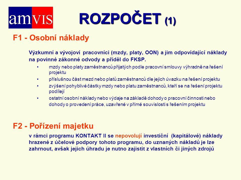 ROZPOČET (1) F1 - Osobní náklady F2 - Pořízení majetku