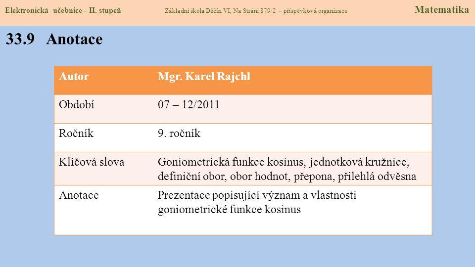 33.9 Anotace Autor Mgr. Karel Rajchl Období 07 – 12/2011 Ročník
