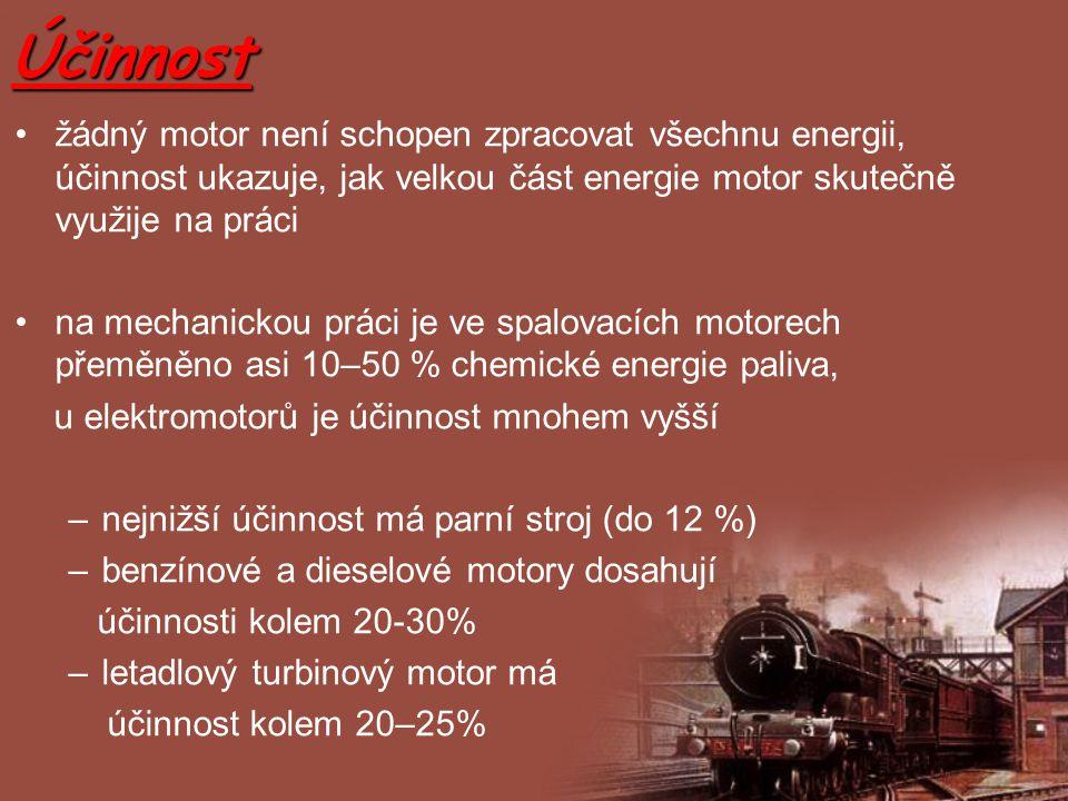 Účinnost žádný motor není schopen zpracovat všechnu energii, účinnost ukazuje, jak velkou část energie motor skutečně využije na práci.