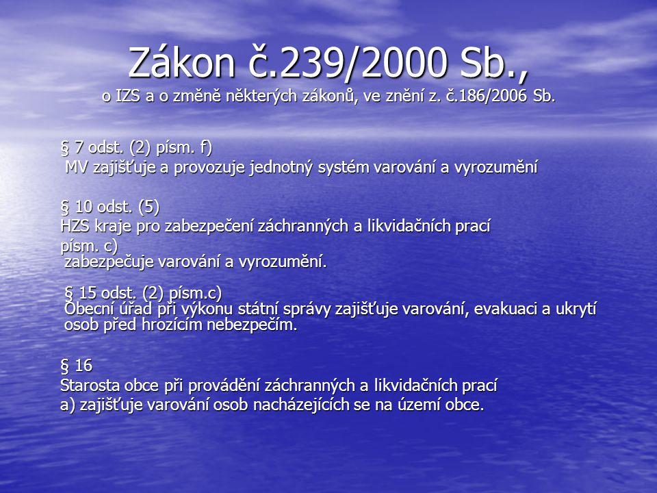 Zákon č.239/2000 Sb., o IZS a o změně některých zákonů, ve znění z. č.186/2006 Sb.