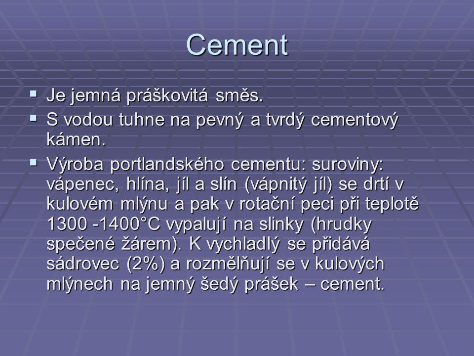 Cement Je jemná práškovitá směs.