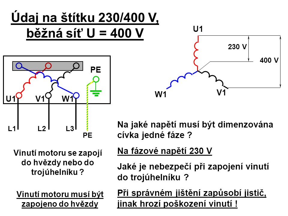 Údaj na štítku 230/400 V, běžná síť U = 400 V