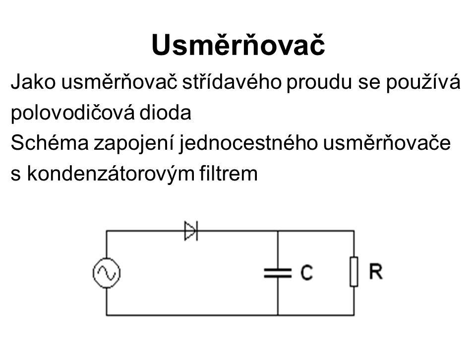 Usměrňovač Jako usměrňovač střídavého proudu se používá