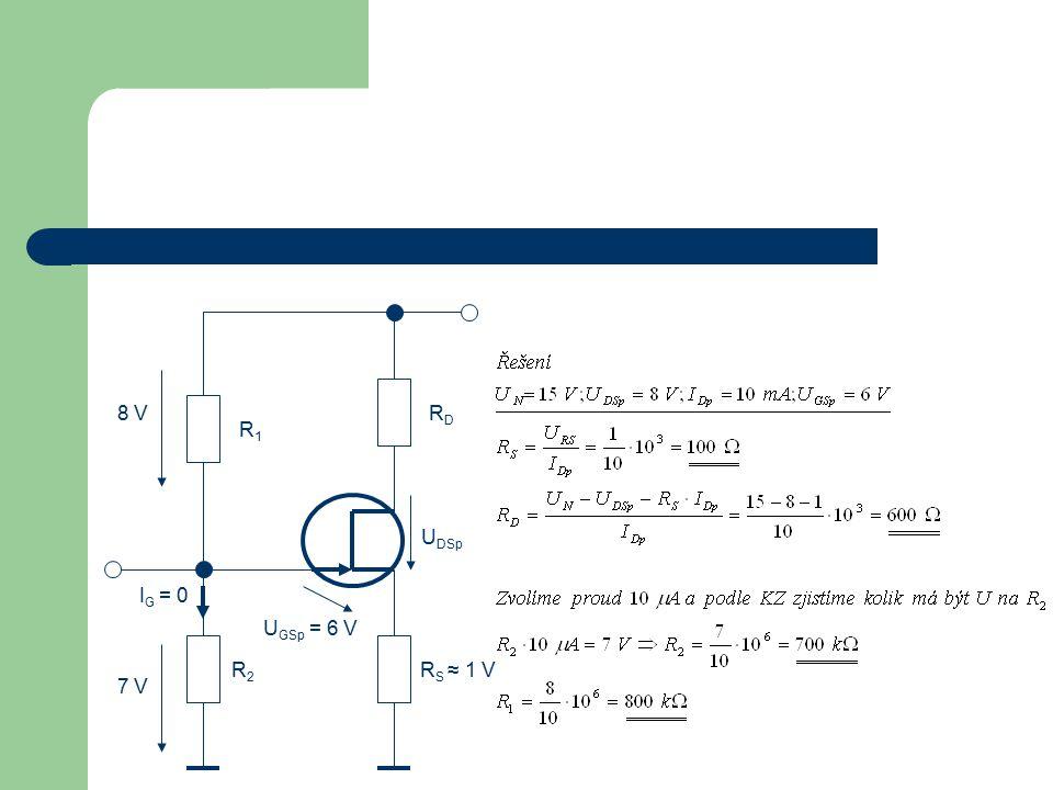 8 V RD R1 UDSp IG = 0 UGSp = 6 V R2 RS ≈ 1 V 7 V