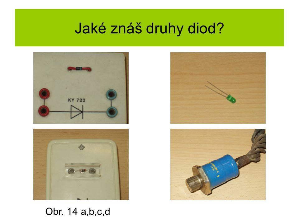 Jaké znáš druhy diod Obr. 14 a,b,c,d