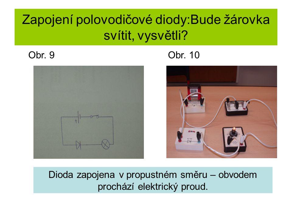 Zapojení polovodičové diody:Bude žárovka svítit, vysvětli