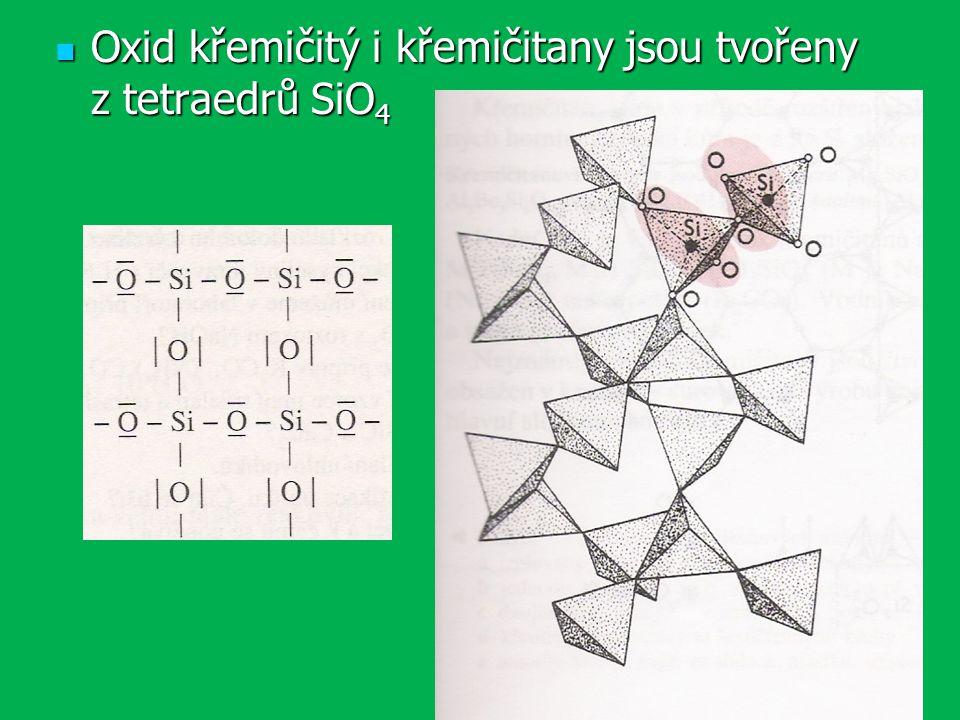 Oxid křemičitý i křemičitany jsou tvořeny z tetraedrů SiO4