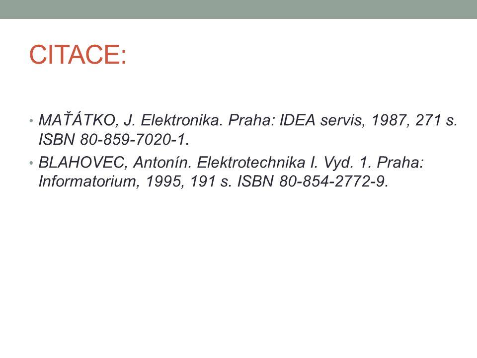 CITACE: MAŤÁTKO, J. Elektronika. Praha: IDEA servis, 1987, 271 s. ISBN 80-859-7020-1.