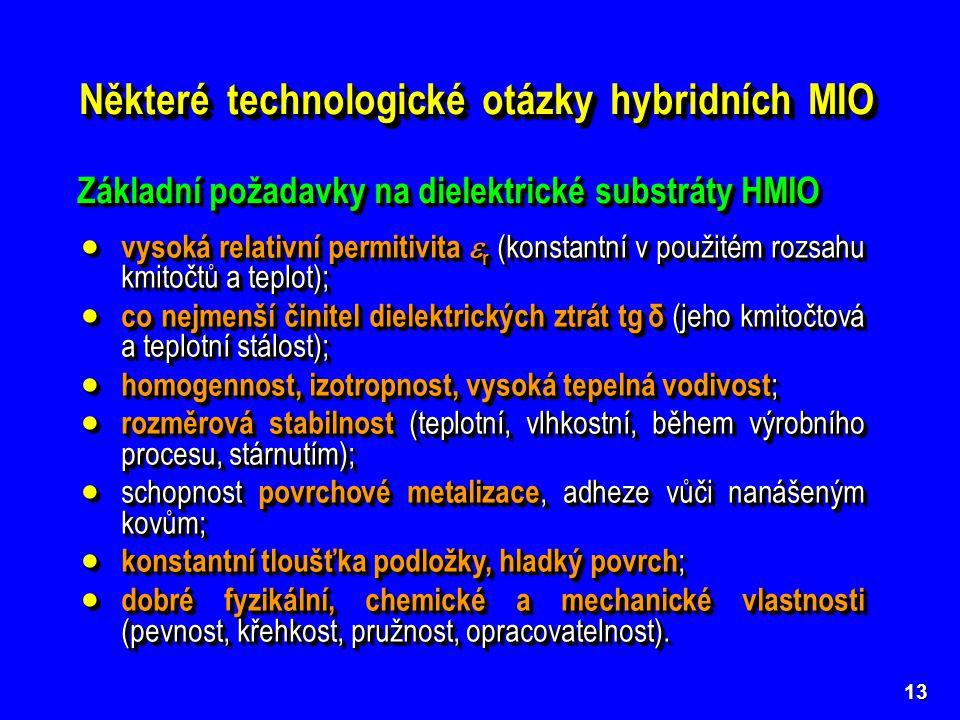 Některé technologické otázky hybridních MIO