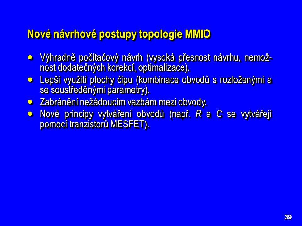 Nové návrhové postupy topologie MMIO