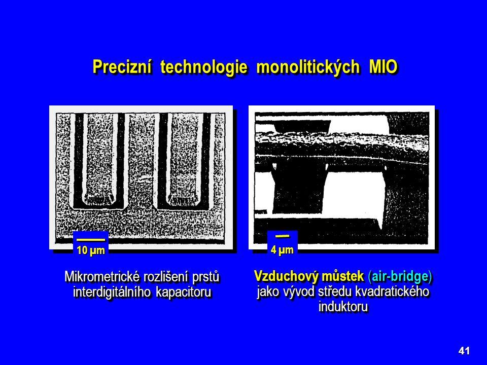 Precizní technologie monolitických MIO