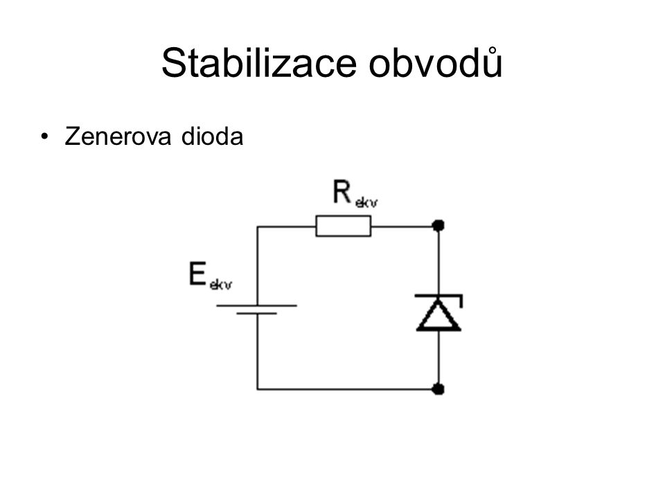 Stabilizace obvodů Zenerova dioda