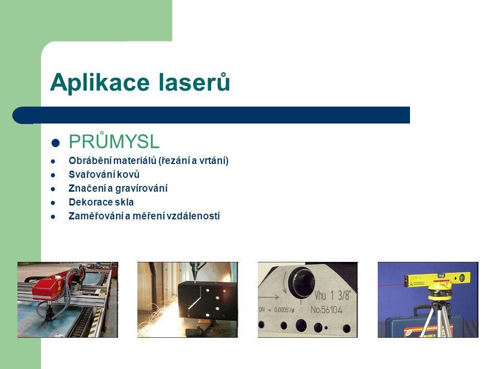 Aplikace laserů PRŮMYSL Obrábění materiálů (řezání a vrtání)