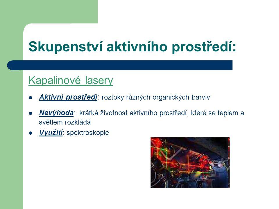 Skupenství aktivního prostředí: