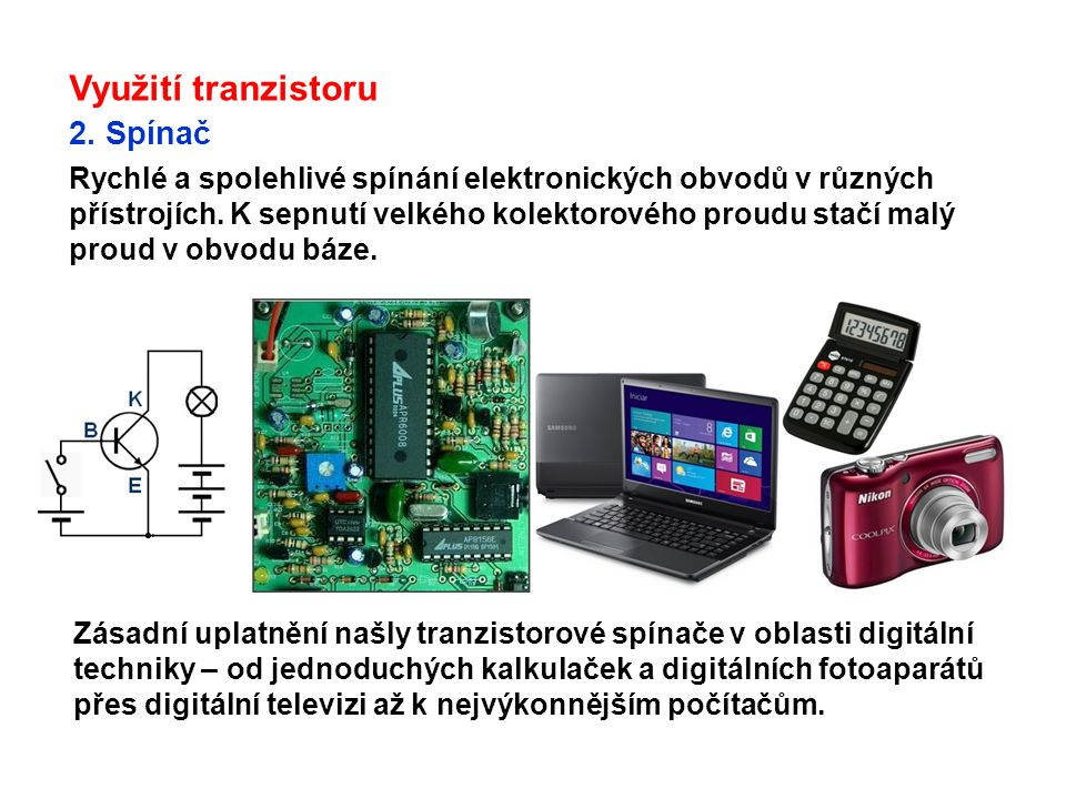 Využití tranzistoru 2. Spínač