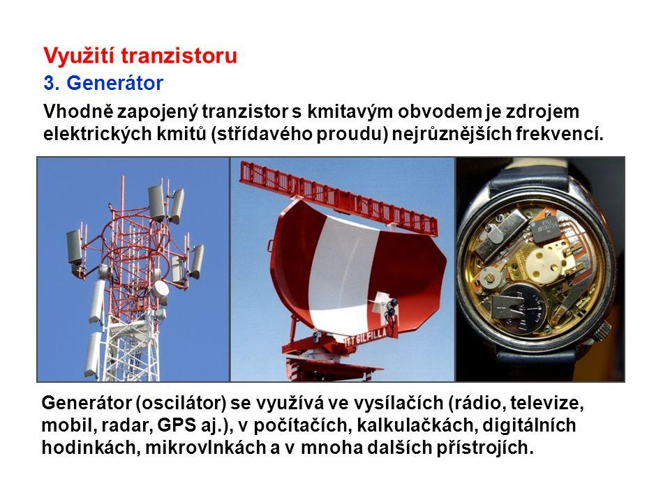 Využití tranzistoru 3. Generátor