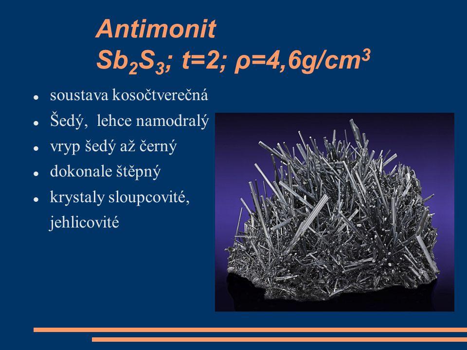 Antimonit Sb2S3; t=2; ρ=4,6g/cm3