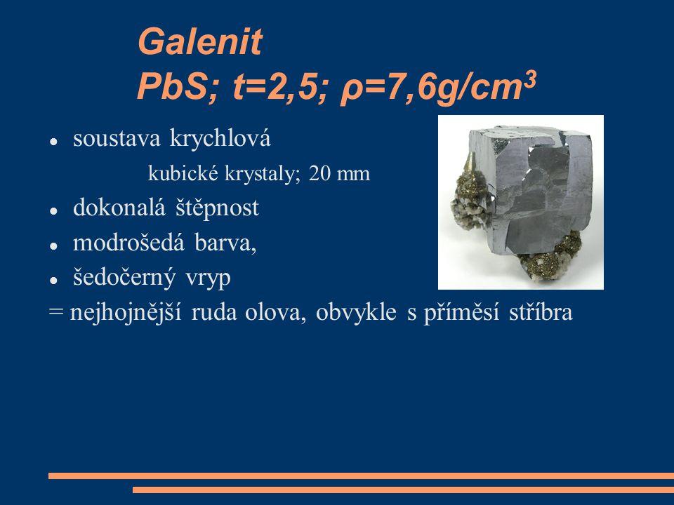 Galenit PbS; t=2,5; ρ=7,6g/cm3