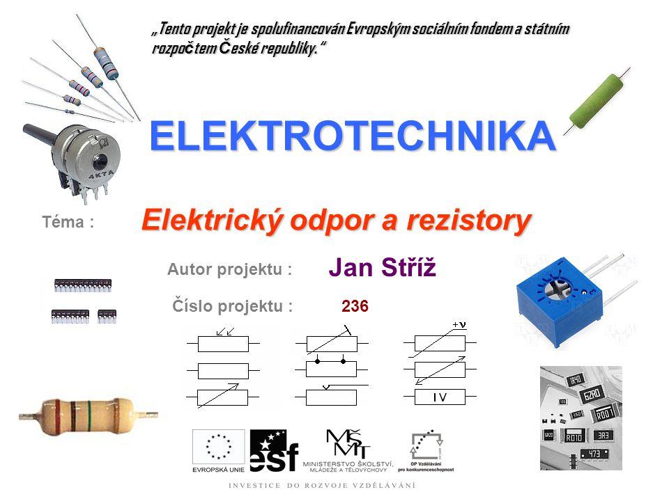 ELEKTROTECHNIKA Elektrický odpor a rezistory Jan Stříž