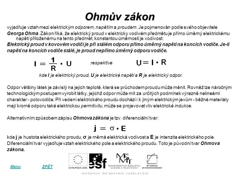 Ohmův zákon vyjadřuje vztah mezi elektrickým odporem, napětím a proudem. Je pojmenován podle svého objevitele.