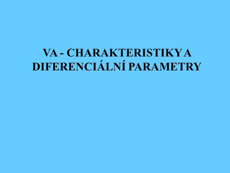 VA - CHARAKTERISTIKY A DIFERENCIÁLNÍ PARAMETRY