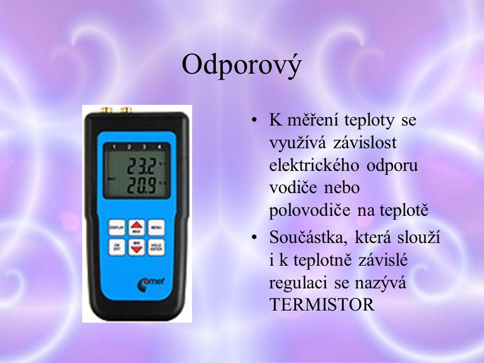Odporový K měření teploty se využívá závislost elektrického odporu vodiče nebo polovodiče na teplotě.