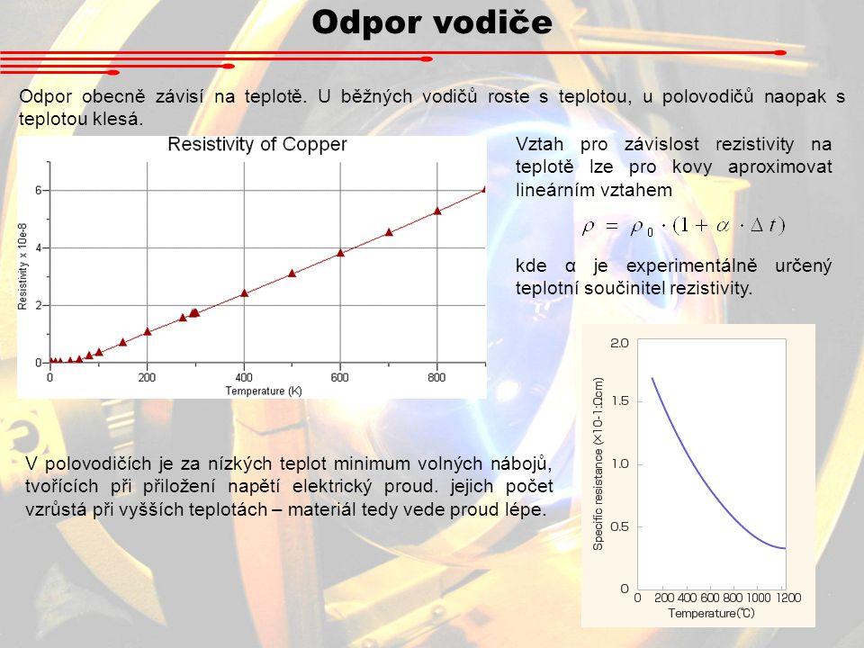 Odpor vodiče Odpor obecně závisí na teplotě. U běžných vodičů roste s teplotou, u polovodičů naopak s teplotou klesá.