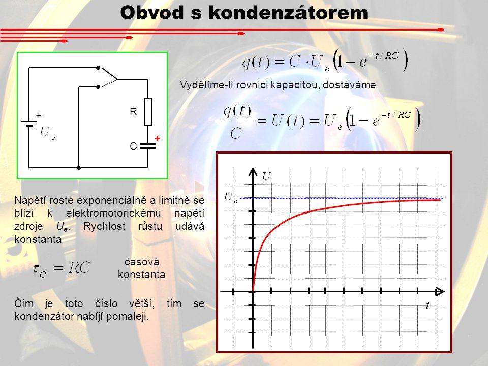 Obvod s kondenzátorem Vydělíme-li rovnici kapacitou, dostáváme R + C