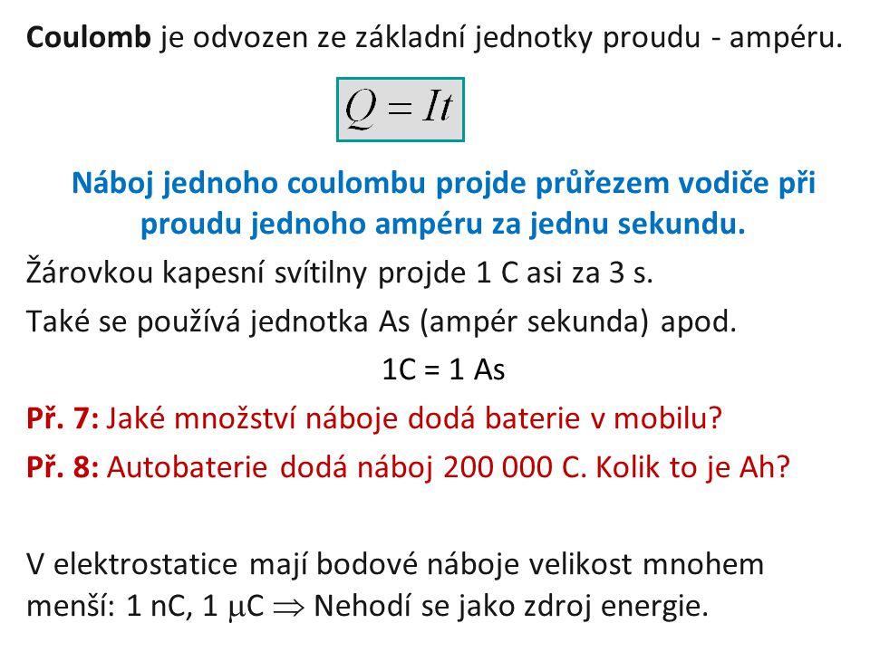 Coulomb je odvozen ze základní jednotky proudu - ampéru.