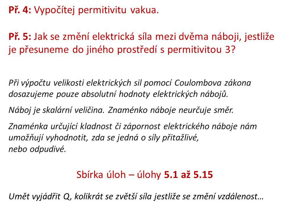 Př. 4: Vypočítej permitivitu vakua.