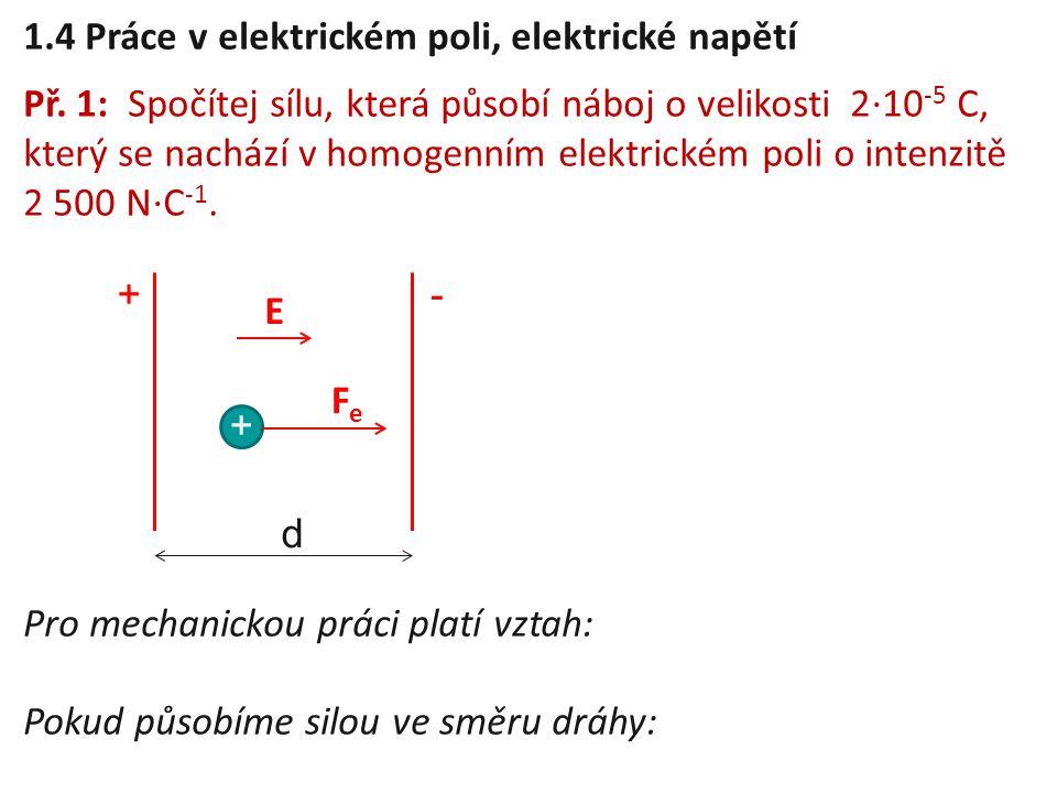 1.4 Práce v elektrickém poli, elektrické napětí