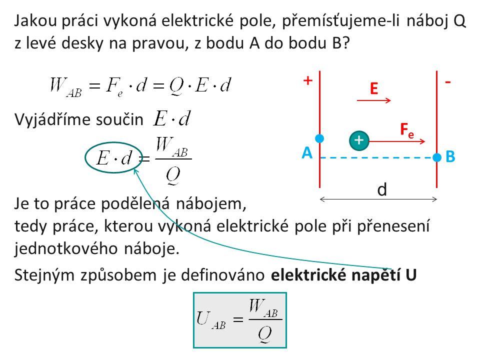 Jakou práci vykoná elektrické pole, přemísťujeme-li náboj Q z levé desky na pravou, z bodu A do bodu B