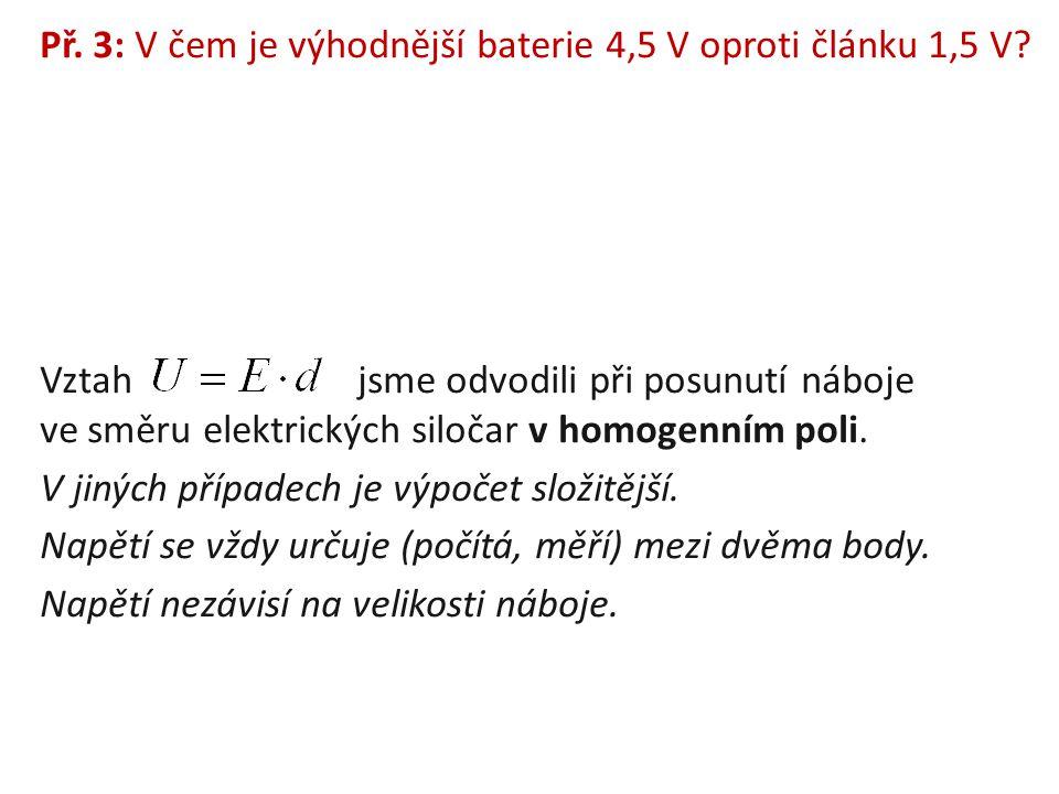 Př. 3: V čem je výhodnější baterie 4,5 V oproti článku 1,5 V