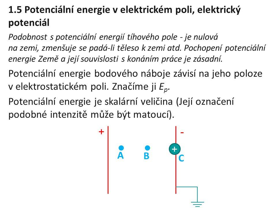 1.5 Potenciální energie v elektrickém poli, elektrický potenciál