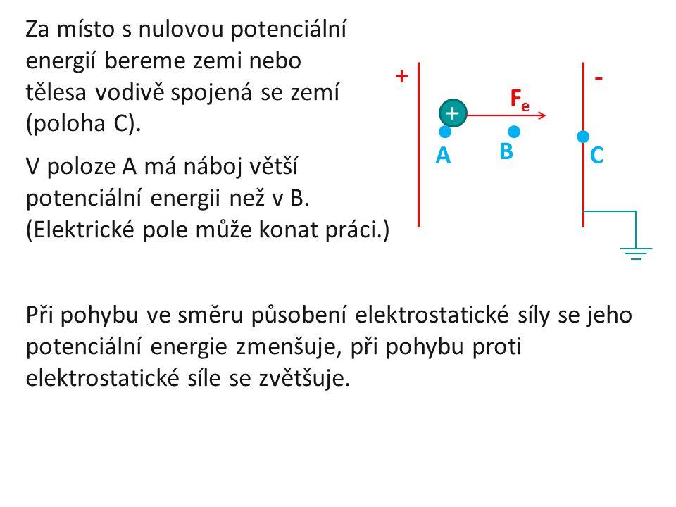Za místo s nulovou potenciální energií bereme zemi nebo tělesa vodivě spojená se zemí (poloha C).