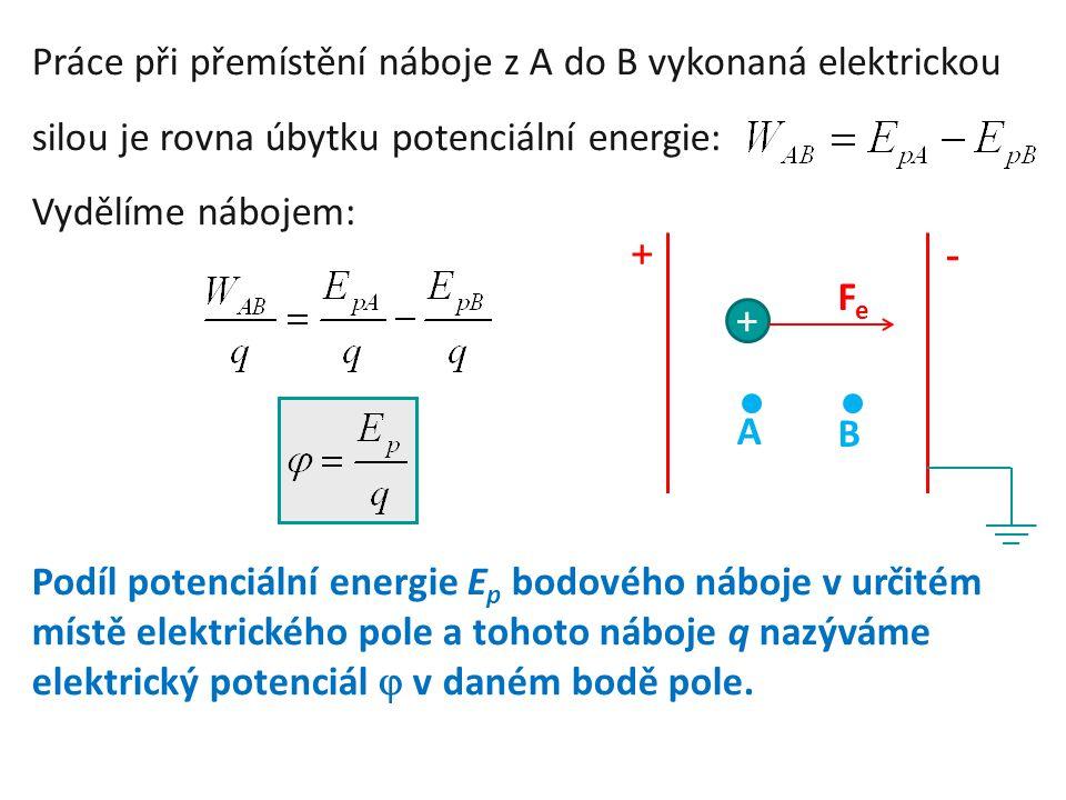 Práce při přemístění náboje z A do B vykonaná elektrickou silou je rovna úbytku potenciální energie: