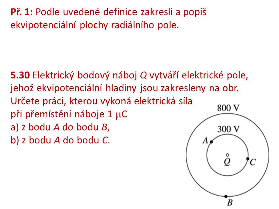 Př. 1: Podle uvedené definice zakresli a popiš ekvipotenciální plochy radiálního pole.