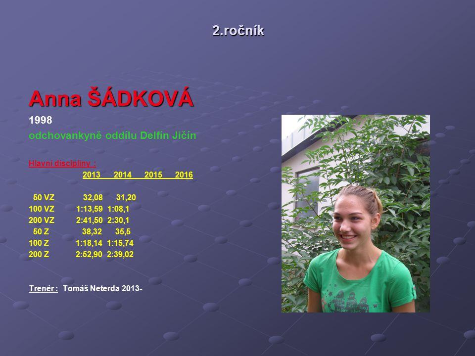 Anna ŠÁDKOVÁ 2.ročník 1998 odchovankyně oddílu Delfín Jičín