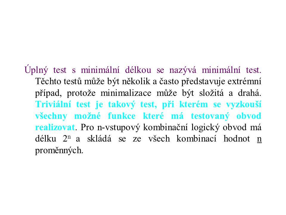Úplný test s minimální délkou se nazývá minimální test