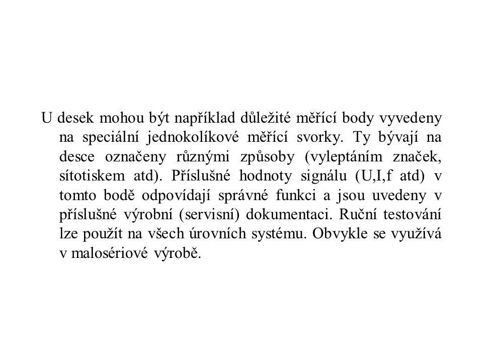 U desek mohou být například důležité měřící body vyvedeny na speciální jednokolíkové měřící svorky.