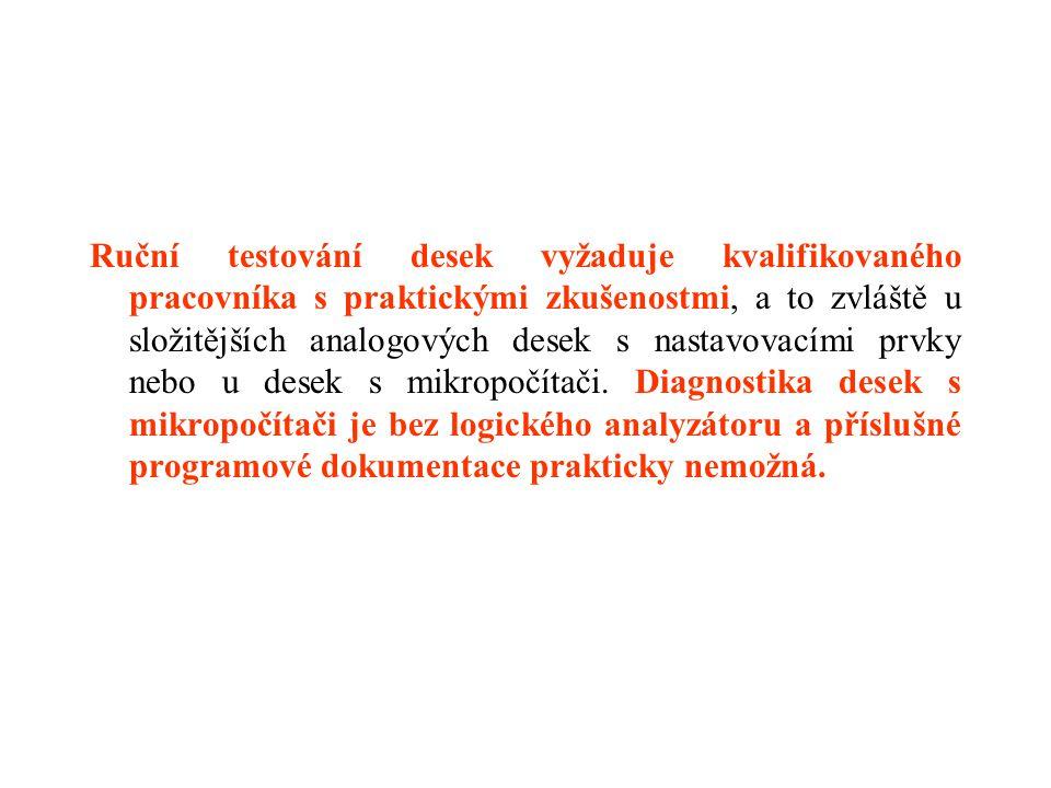 Ruční testování desek vyžaduje kvalifikovaného pracovníka s praktickými zkušenostmi, a to zvláště u složitějších analogových desek s nastavovacími prvky nebo u desek s mikropočítači.